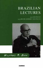Уилфред Бион. Бразильские лекции. Сан-Паулу, 1973-1974 год